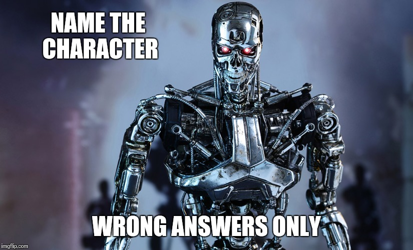 NAME THE CHARACTER WRONG ANSWERS ONLY | image tagged in term | made w/ Imgflip meme maker