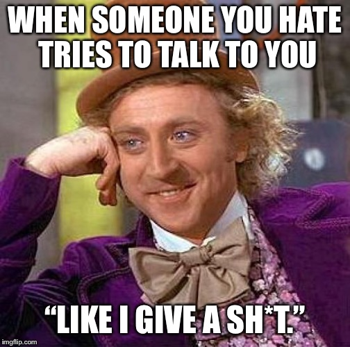 Creepy Condescending Wonka Meme | HAPPY EASTER BABY!!! I LOVE YOU!!!! REALLY BABY!!!! I KNEW YOU'D COME BACK TO ME I LOVE YOU SO MUCH TOO!!! NO NOT REALLY. F**K YOU, I HATE  | image tagged in memes,creepy condescending wonka | made w/ Imgflip meme maker
