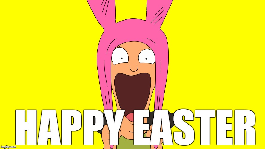 Louise |  HAPPY EASTER | image tagged in louise,easter,happy easter,bobs burgers,holidays,memes | made w/ Imgflip meme maker
