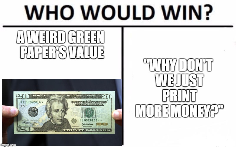 "Zimbabwe take notes | A WEIRD GREEN PAPER'S VALUE ""WHY DON'T WE JUST PRINT MORE MONEY?"" 