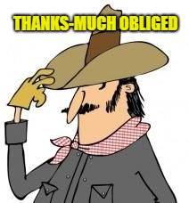 THANKS-MUCH OBLIGED | made w/ Imgflip meme maker