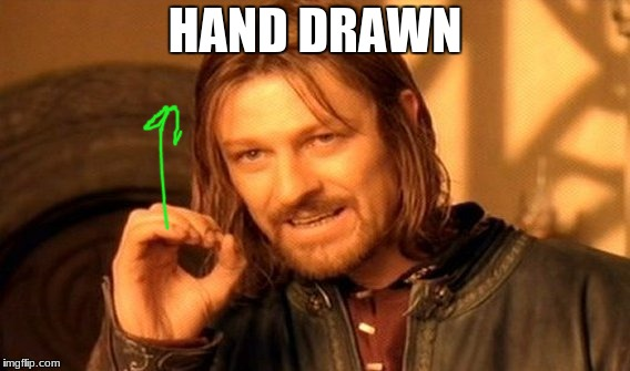 One Does Not Simply Meme | HAND DRAWN | image tagged in memes,one does not simply | made w/ Imgflip meme maker