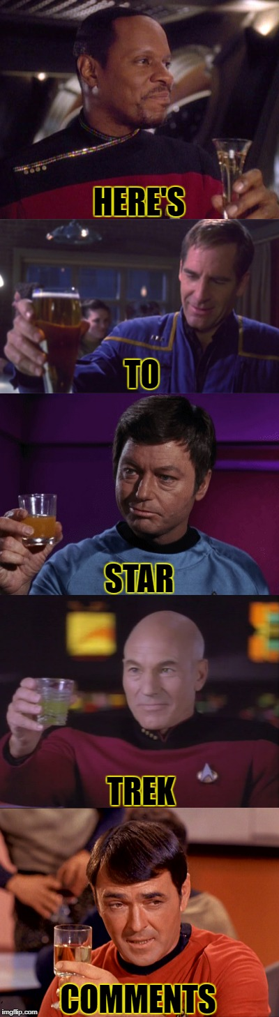 HERE'S TO STAR TREK COMMENTS | made w/ Imgflip meme maker