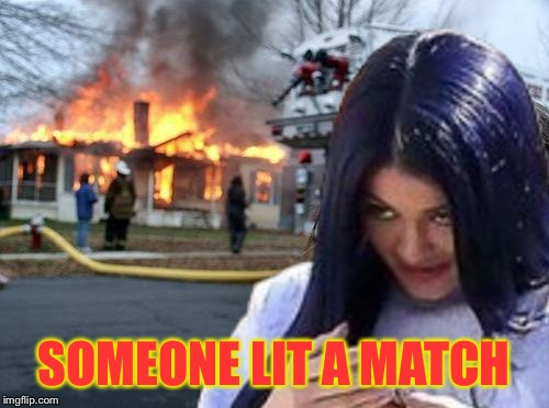 Disaster Mima | SOMEONE LIT A MATCH | image tagged in disaster mima | made w/ Imgflip meme maker