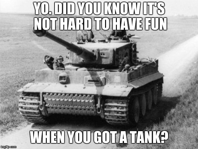 World of Tanks. | image tagged in world of tanks | made w/ Imgflip meme maker
