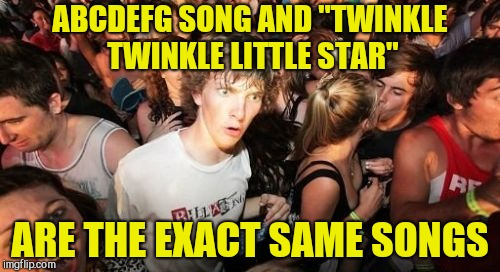 "Why did it take us so long to figure that out?! | ABCDEFG SONG AND ""TWINKLE TWINKLE LITTLE STAR"" ARE THE EXACT SAME SONGS 