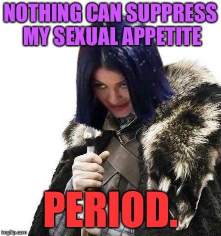 NOTHING CAN SUPPRESS MY SEXUAL APPETITE PERIOD. | image tagged in mima says brace yourselves,memes | made w/ Imgflip meme maker