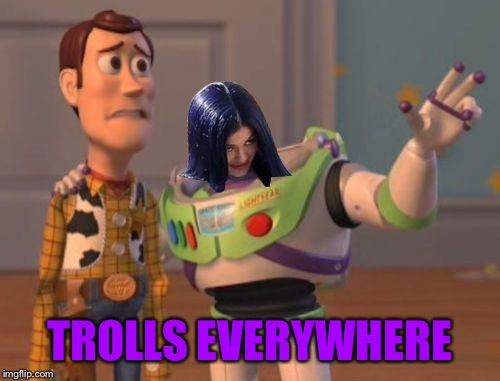 Mima everywhere | TROLLS EVERYWHERE | image tagged in mima everywhere | made w/ Imgflip meme maker