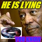 HE IS LYING YOU KNOW | made w/ Imgflip meme maker