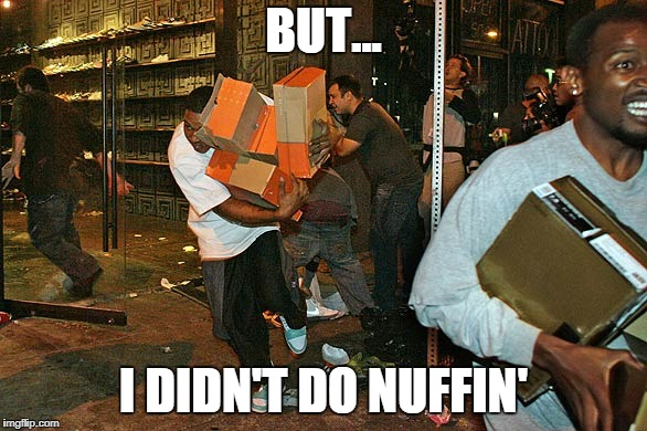 I Didn't Do Nuffin' Week? | BUT... I DIDN'T DO NUFFIN' | image tagged in funny,i didn't do nuffin' | made w/ Imgflip meme maker