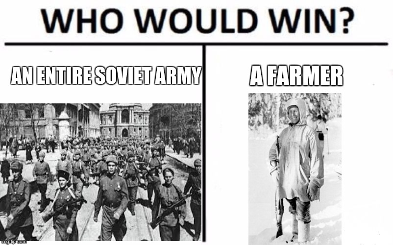 Winter War. | AN ENTIRE SOVIET ARMY A FARMER | image tagged in who would win | made w/ Imgflip meme maker