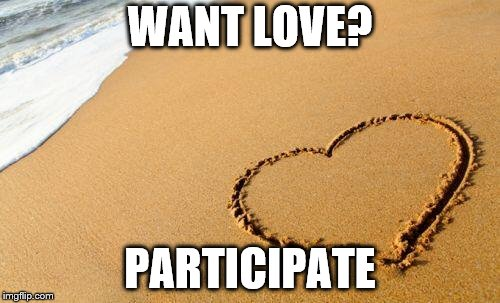 Beach Heart  | WANT LOVE? PARTICIPATE | image tagged in beach heart | made w/ Imgflip meme maker