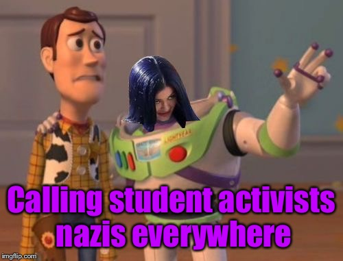 Mima everywhere | Calling student activists nazis everywhere | image tagged in mima everywhere | made w/ Imgflip meme maker