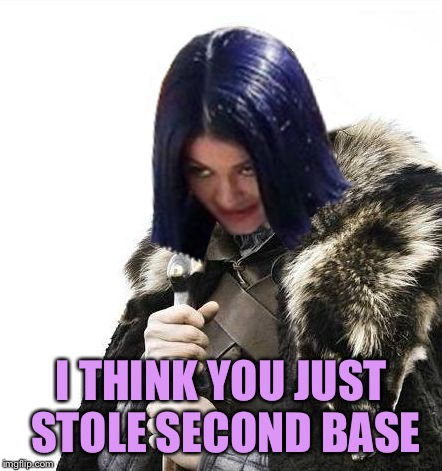 Mima says brace yourselves | I THINK YOU JUST STOLE SECOND BASE | image tagged in mima says brace yourselves | made w/ Imgflip meme maker