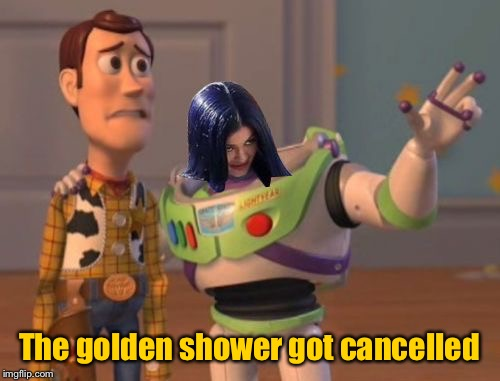 Mima everywhere | The golden shower got cancelled | image tagged in mima everywhere | made w/ Imgflip meme maker