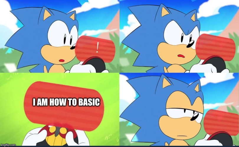 I AM HOW TO BASIC | image tagged in egg mans device | made w/ Imgflip meme maker