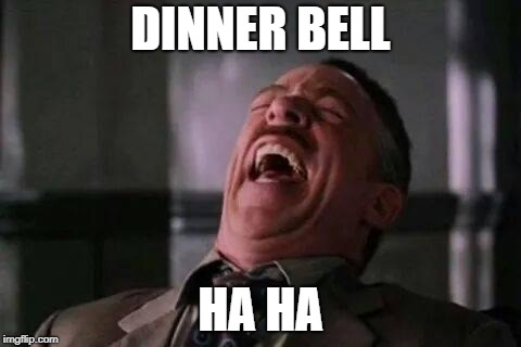 DINNER BELL HA HA | made w/ Imgflip meme maker