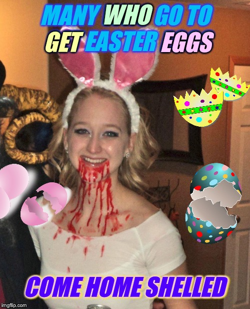 Happy Easter / April Fools Day!Bad Photoshop Sunday, a btbeeston Event! | WHO EGGS GET COME HOME SHELLED | image tagged in easter bunny,monty python and the holy grail,easter eggs,funny memes,bad photoshop sunday | made w/ Imgflip meme maker