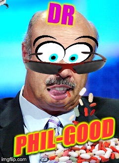 Bad Photoshop Sunday, a btbeeston Event! April Fool's 2018! He's the one that makes ya feel ALL RIGHT! | PHIL-GOOD | image tagged in dr feelgood,motley crue,dr phil,tv humor,funny,bad photoshop sunday | made w/ Imgflip meme maker
