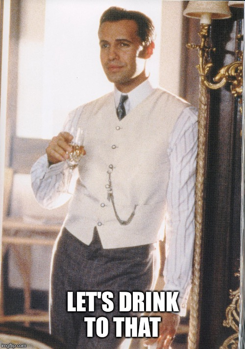 LET'S DRINK TO THAT | made w/ Imgflip meme maker
