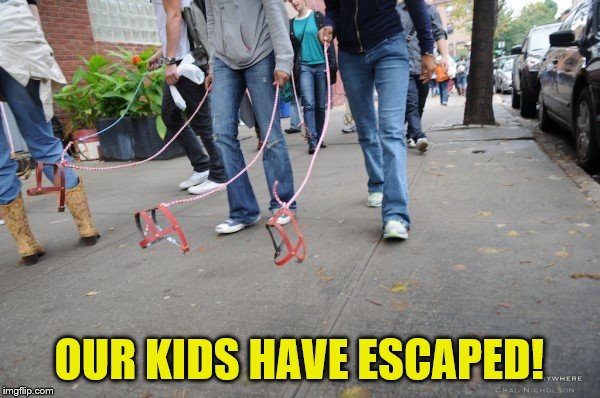 OUR KIDS HAVE ESCAPED! | made w/ Imgflip meme maker