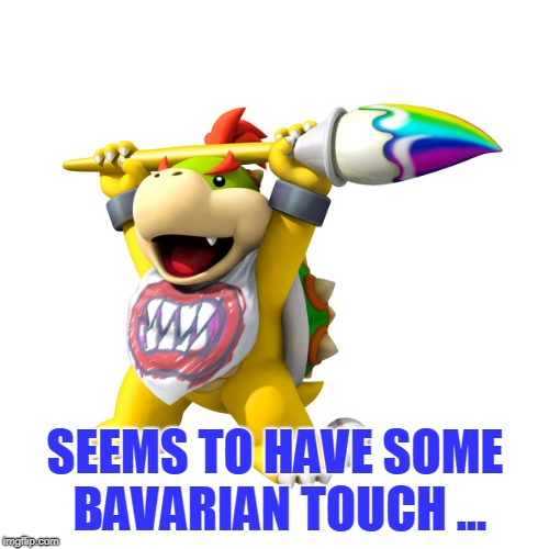 SEEMS TO HAVE SOME BAVARIAN TOUCH ... | made w/ Imgflip meme maker