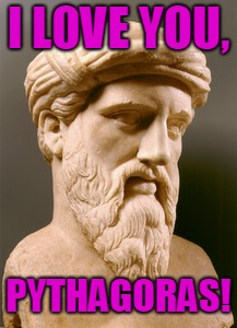 I LOVE YOU, PYTHAGORAS! | made w/ Imgflip meme maker