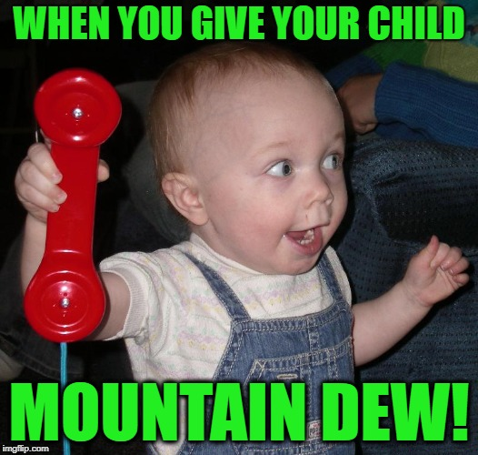 "Let's do ""the DEW, mommy and daddy!!"" 