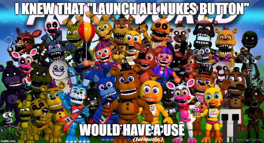 "Fnaf World | I KNEW THAT ""LAUNCH ALL NUKES BUTTON"" WOULD HAVE A USE 