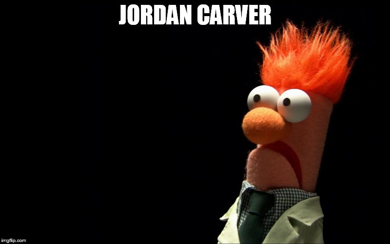 JORDAN CARVER | made w/ Imgflip meme maker