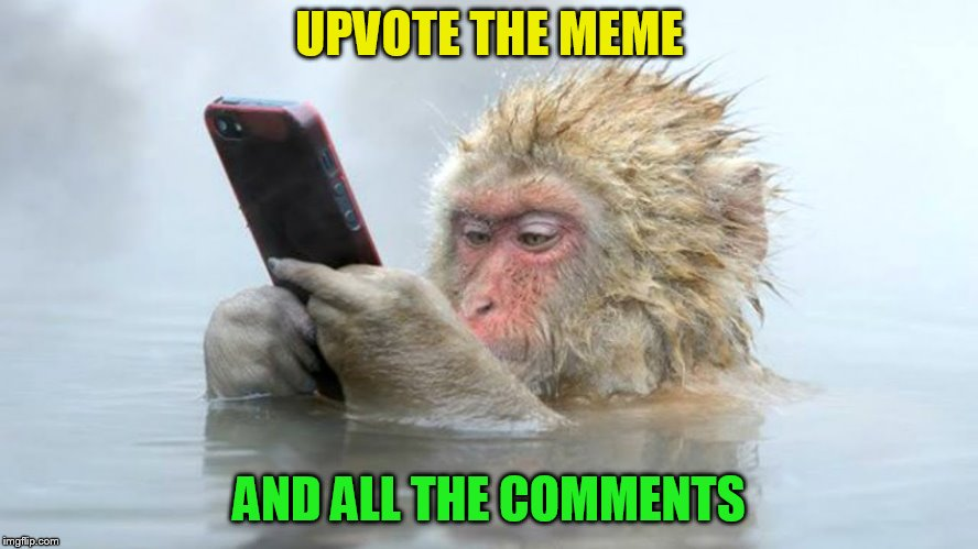UPVOTE THE MEME AND ALL THE COMMENTS | made w/ Imgflip meme maker