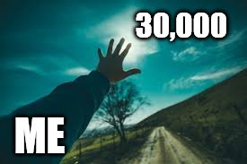 30,000 ME | made w/ Imgflip meme maker