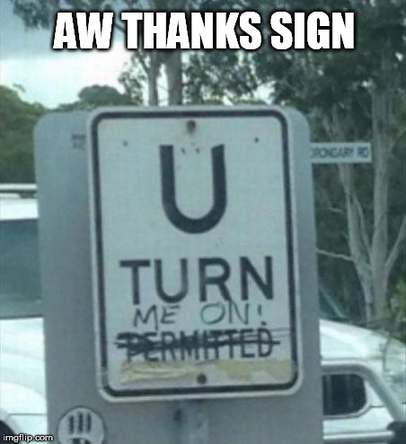 AW THANKS SIGN | made w/ Imgflip meme maker