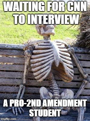 Waiting Skeleton Meme | WAITING FOR CNN TO INTERVIEW A PRO-2ND AMENDMENT STUDENT | image tagged in memes,waiting skeleton | made w/ Imgflip meme maker
