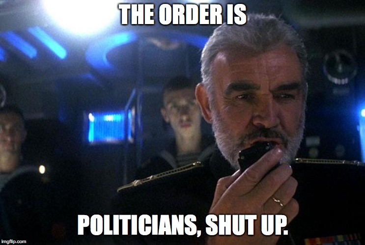 Ramius intercom | THE ORDER IS POLITICIANS, SHUT UP. | image tagged in ramius intercom | made w/ Imgflip meme maker