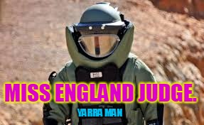 YARRA MAN MISS ENGLAND JUDGE. | image tagged in miss uk judge | made w/ Imgflip meme maker