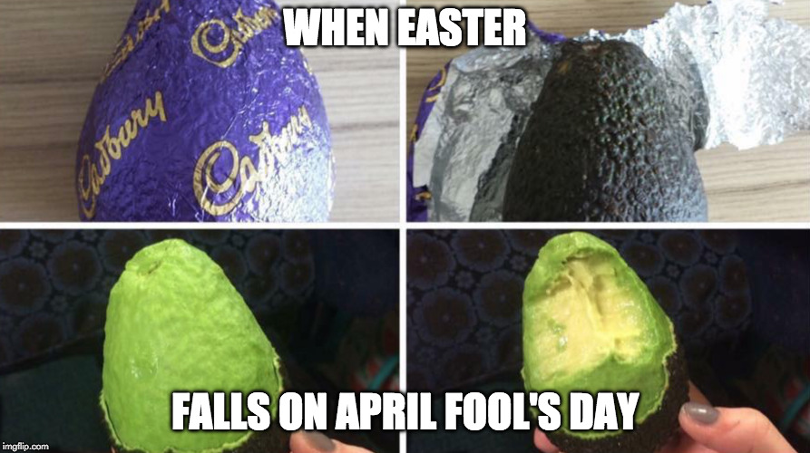 Happy Easter and April Fool's Day | WHEN EASTER FALLS ON APRIL FOOL'S DAY | image tagged in april fools day,happy easter,easter,easter eggs | made w/ Imgflip meme maker