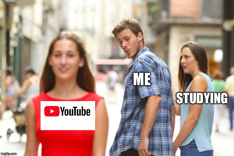 my entire spring break | ME STUDYING | image tagged in memes,distracted boyfriend,tag | made w/ Imgflip meme maker