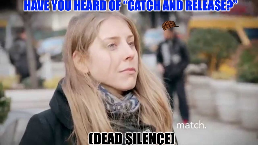 "Catch And Release | HAVE YOU HEARD OF ""CATCH AND RELEASE?"" (DEAD SILENCE) 