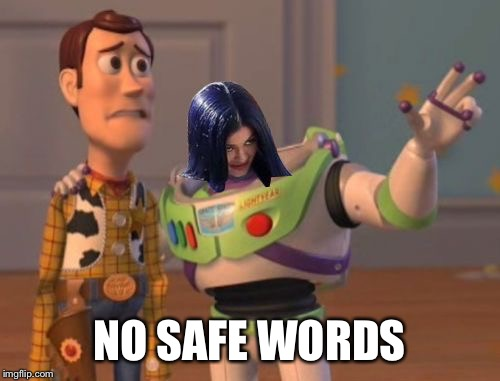 Mima everywhere | NO SAFE WORDS | image tagged in mima everywhere | made w/ Imgflip meme maker