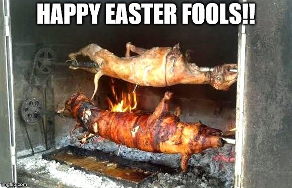 HAPPY EASTER FOOLS!! | made w/ Imgflip meme maker