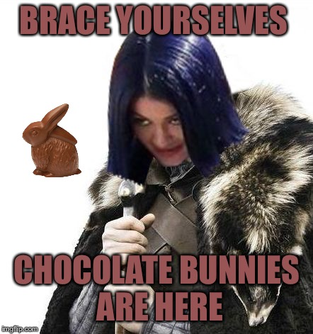 Mima says brace yourselves | BRACE YOURSELVES CHOCOLATE BUNNIES ARE HERE | image tagged in mima says brace yourselves | made w/ Imgflip meme maker