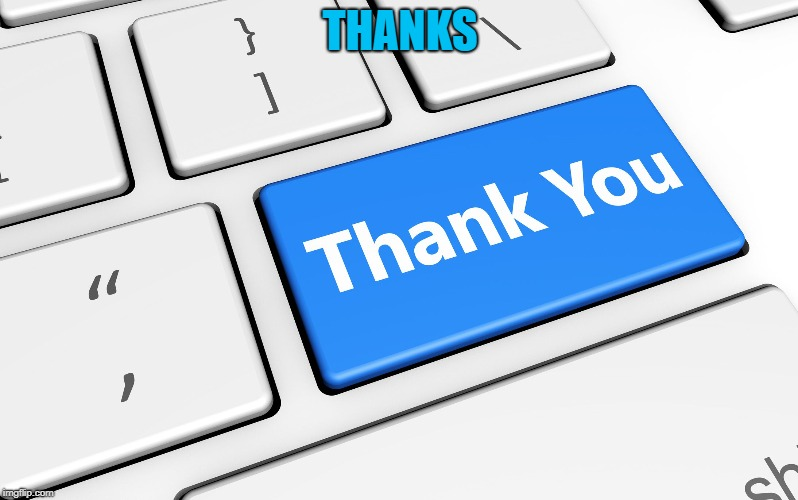 thank you | THANKS | image tagged in thank you | made w/ Imgflip meme maker
