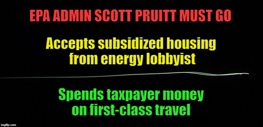 Scott Pruitt Must Go | image tagged in scott pruitt,epa,environmental protection agency,trump,drain the swamp,government corruption | made w/ Imgflip meme maker