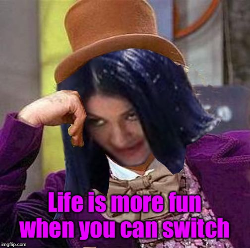 Creepy Condescending Mima | Life is more fun when you can switch | image tagged in creepy condescending mima | made w/ Imgflip meme maker