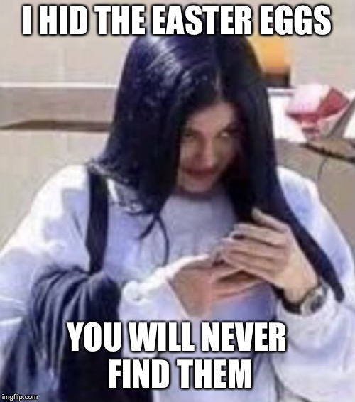 Mima | I HID THE EASTER EGGS YOU WILL NEVER FIND THEM | image tagged in mima | made w/ Imgflip meme maker