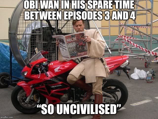 "When obi wan was waiting for Luke to grow up | OBI WAN IN HIS SPARE TIME BETWEEN EPISODES 3 AND 4 ""SO UNCIVILISED"" 