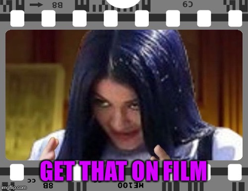 Mima on film | GET THAT ON FILM | image tagged in mima on film | made w/ Imgflip meme maker