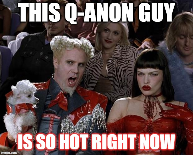 QAnon is so hot right now | THIS Q-ANON GUY IS SO HOT RIGHT NOW | image tagged in memes,mugatu so hot right now,maga,donald trump | made w/ Imgflip meme maker