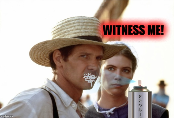 Shiny & Chrome but Humble | WITNESS ME! | image tagged in high quality shoop,pun,amish | made w/ Imgflip meme maker